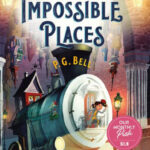 US cover for The Train to Impossible Places