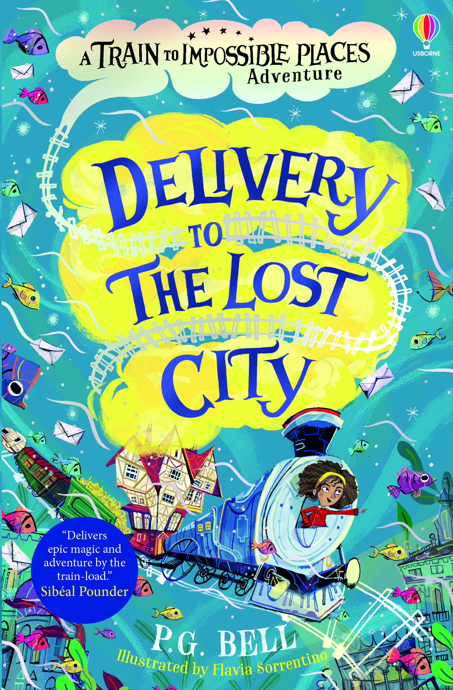 The cover of the UK edition of Delivery to the Lost City. Suzy waves from the front of an old steam train, which is travelling underwater. Brightly coloured fish and the roofs of old buildings surround it.